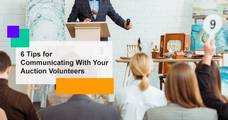 6 Tips for Communicating With Your Auction Volunteers